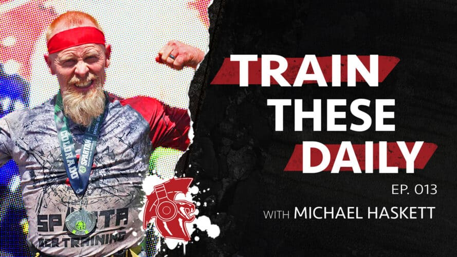 Weak Points In Your OCR Workout (Spartan Race Training) w/Michael Haskett | Sensei Says Podcast