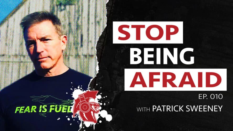 How To Turn Fear Into Fuel w/Patrick Sweeney | Sensei Says Podcast